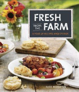 Fresh from the Farm: A Year of Recipes and Stories