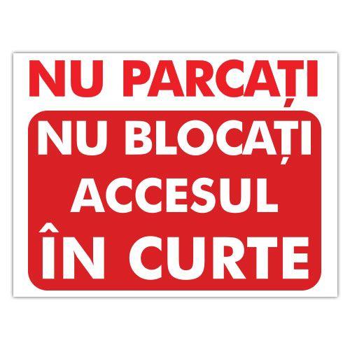 Indicator Nu blocati accesul in curte    Indicator care interzice parcarea, stationarea in fata garajului. Mesajul indicatorului este: NU PARCATI. Nu blocati accesul in curte.  Indicatorul este realizat din material PVC.