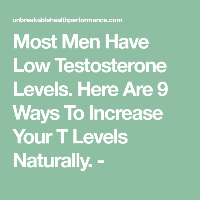 Most Men Have Low Testosterone Levels. Here Are 9 Ways To Increase Your T Levels Naturally. -