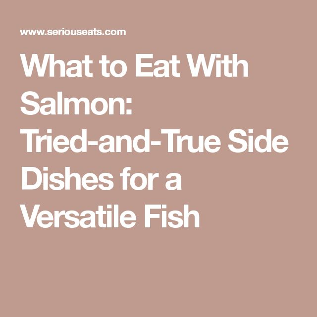 What to Eat With Salmon: Tried-and-True Side Dishes for a Versatile Fish