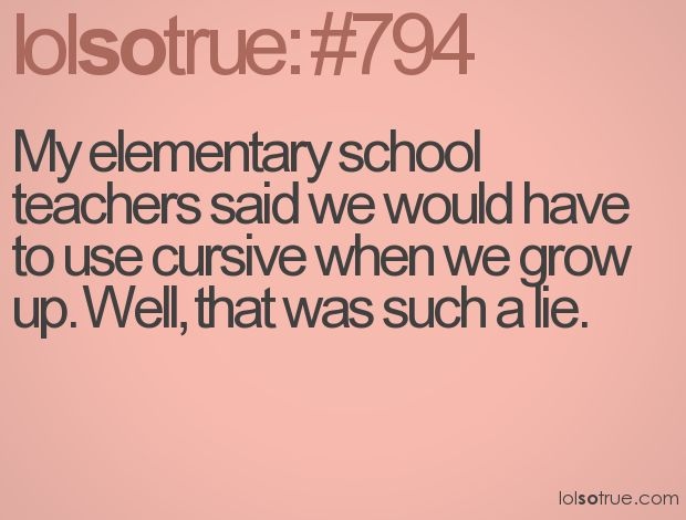 lolsotrue: Wasting Of Time, Elementary Teacher, Quote, Funny, Lolsotrue, Biggest Lie, So True, 5Th Grade, Elementary Schools