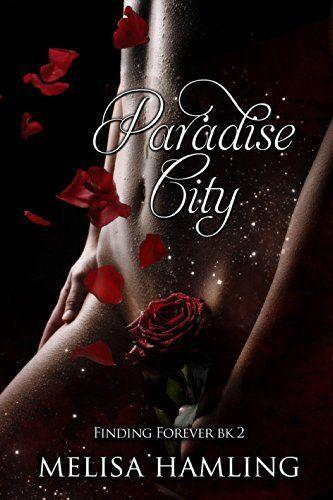 Paradise City (Finding Forever bk 2) by Melisa Hamling, http://www.amazon.com/dp/B00KNLDVP2/ref=cm_sw_r_pi_dp_MIwcub11VDDPG
