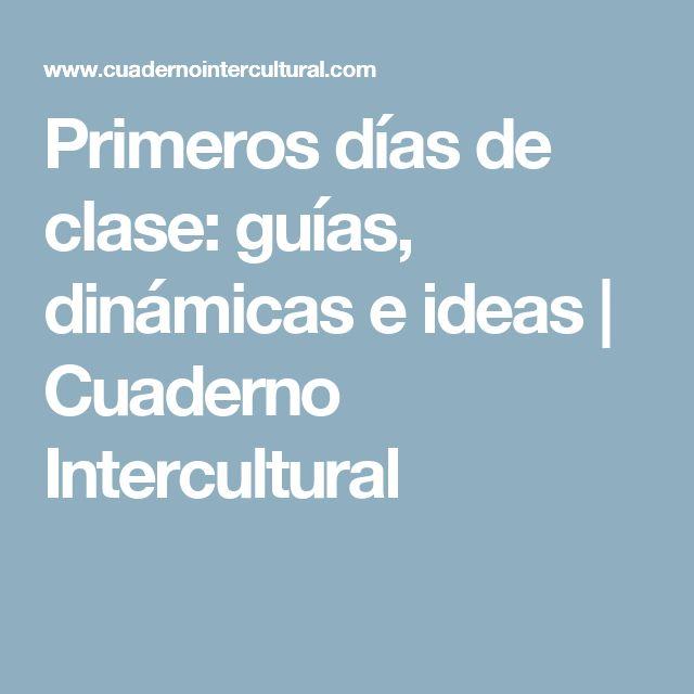 Primeros días de clase: guías, dinámicas e ideas   Cuaderno Intercultural
