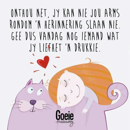 Deel drukkies uit - Doen dit...vandag! (Jy kannie jou arms om 'n herinnering slaan nie) #Afrikaans #Rules2LiveBy