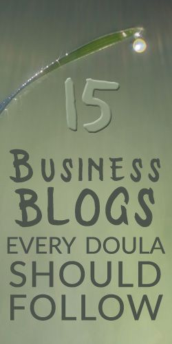15 Business Blogs Every Doula Should Follow | Utah Doulas in Training