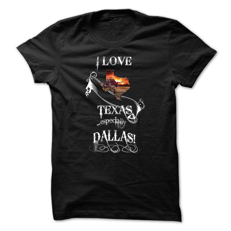 I love Texas especially ③ DallasIf you love Texas but partial to Dallas, then this shirt is for you!  Share your Dallas pride and love for this great state with all your friends!Texas,Dallas,Love