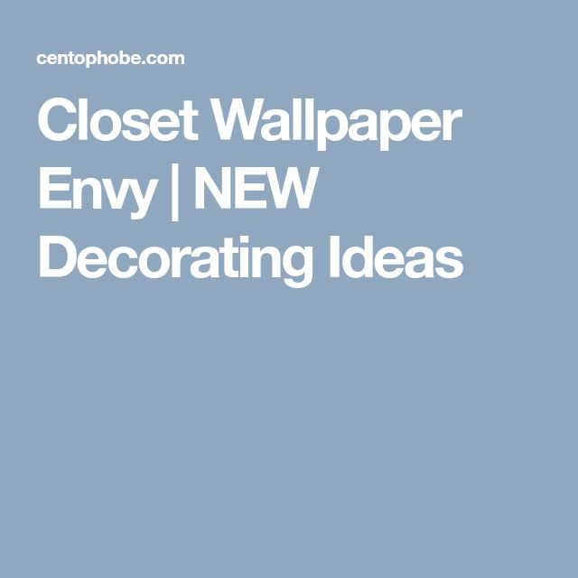 Closet Wallpaper Envy | NEW Decorating Ideas