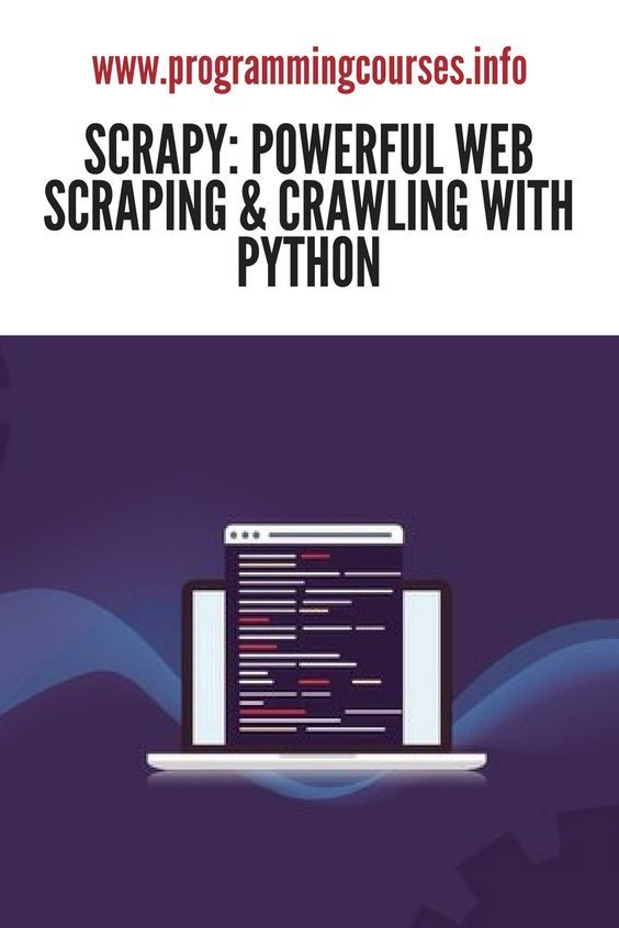 Scrapy: Powerful Web Scraping & Crawling with Python | Programing