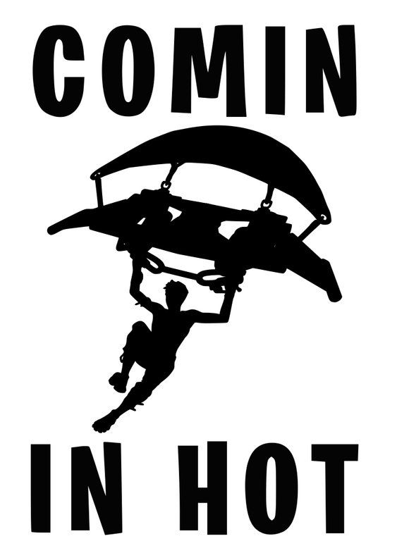 Fortnite Comin In Hot SVG file. Makes a great Car Decal e625380276513
