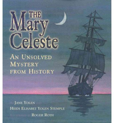 Good book for teaching Questioning 2-6 A young girl relates the facts that are known about the unexplained disappearance of the crew on the ship Mary Celeste in 1872, and challenges the reader to solve the mystery.