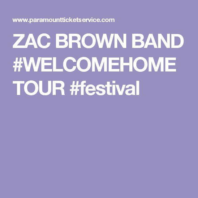 ZAC BROWN BAND #WELCOMEHOME TOUR #festival