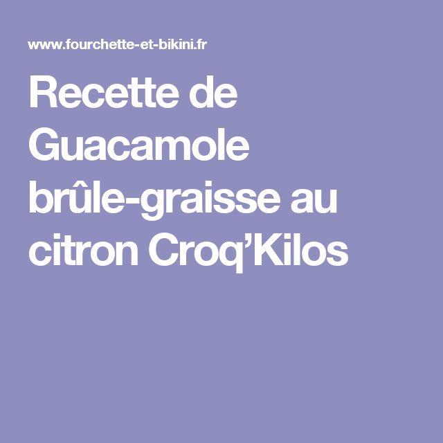 Recette de Guacamole brûle-graisse au citron Croq'Kilos