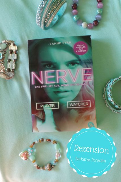 Barbaras Paradies: Buchrezension #127 Nerve - Das Spiel ist aus, wenn wir es sagen von Jeanne Ryan Vor allem die Protagonistin konnte mich nicht überzeugen! Meine Rezension findet ihr auf meinem Blog!