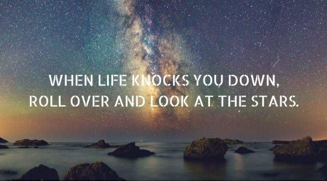 Getting knocked down merely lets you see the world from a different perspective.