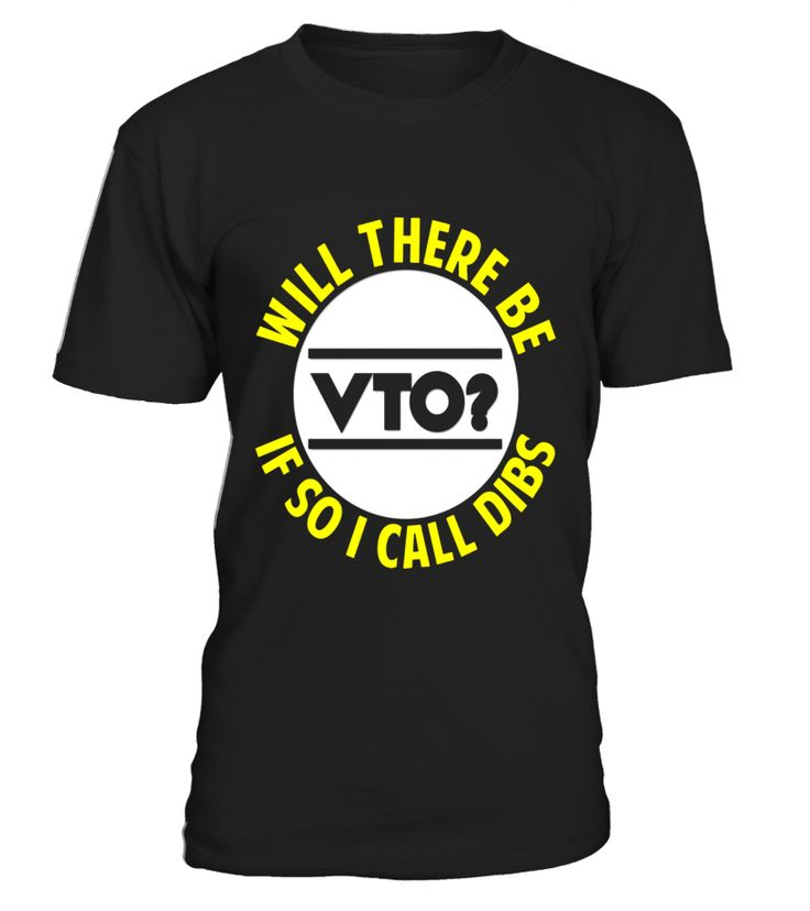 FUNNY WILL THERE BE VTO T-SHIRT Work Career Job Meme Gift  Funny thanksgiving date T-shirt, Best thanksgiving date T-shirt