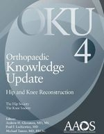 'Orthopaedic Knowledge Update: Hip and Knee 4' Developed by The Hip Society and The Knee Society and published by AAOS, this completely updated edition explores new technology, approaches, alternatives, and even unusual medical and surgically challenging conditions. Hip and knee reconstruction specialists and general orthopaedic surgeons who focus on hip and knee care will benefit from the concise and easily readable format that saves you time.