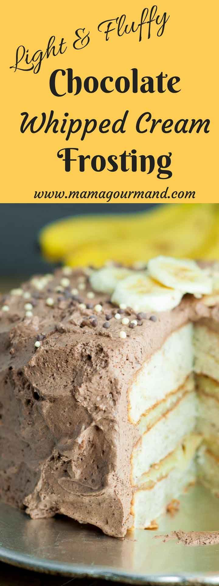 Chocolate whipped cream frosting is a light, fluffy frosting with the perfect amount of sweetness that pairs deliciously with any cake. http://www.mamagourmand.com