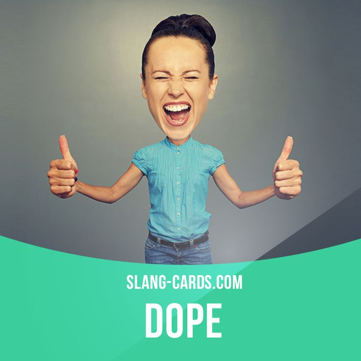 """""""Dope"""" means great, wonderful, fantastic. Example: The movie today was really dope! I'm glad I went. Get our apps for learning English: http://learzing.com"""