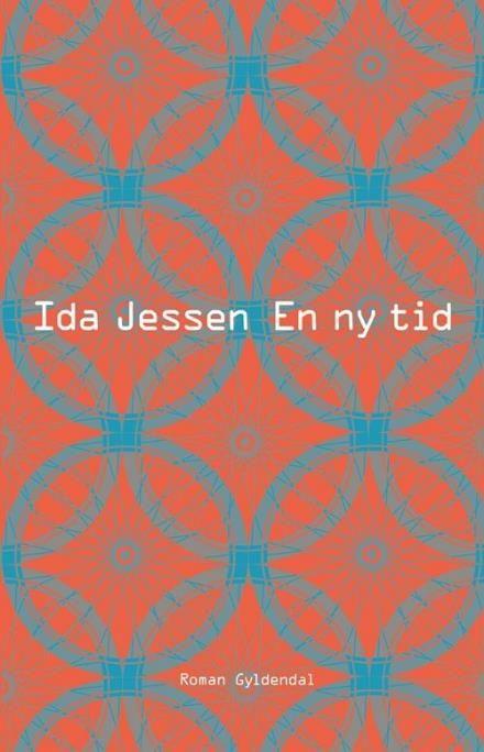 En ny tid af Ida Jessen (Bog) - køb hos Saxo