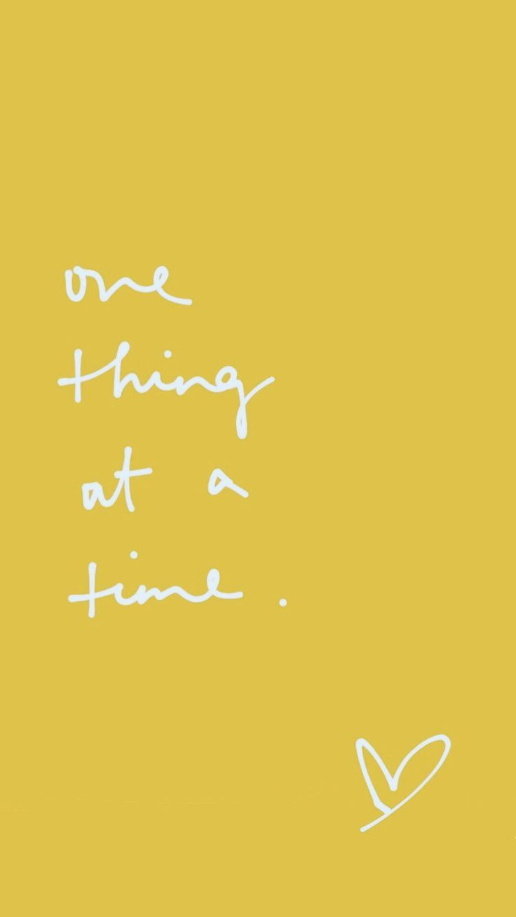 one thing at a time | Words, Quotes and notes, Wallpaper quotes