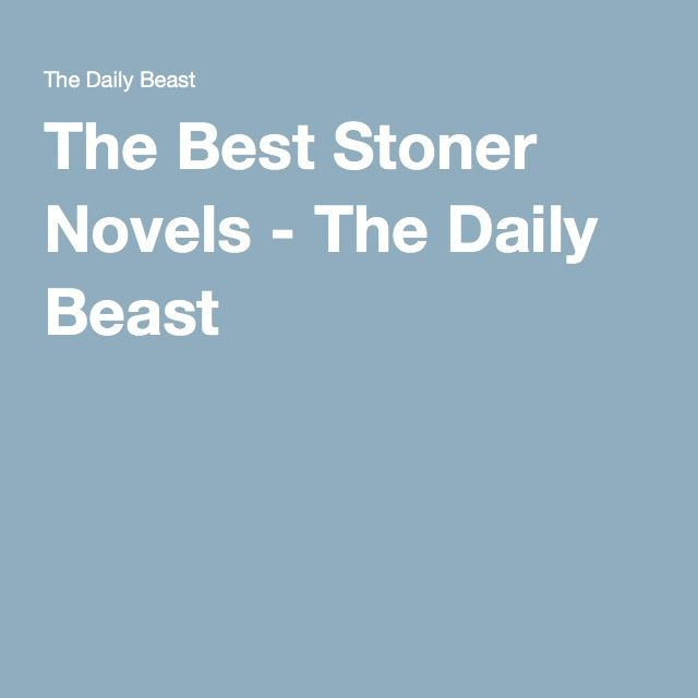 The Best Stoner Novels - The Daily Beast