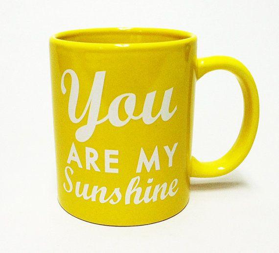 The perfect gift. You are my sunshine coffee mug. Imprint white on yellow mug.  8 oz, microwave & dishwasher safe, although hand washing is