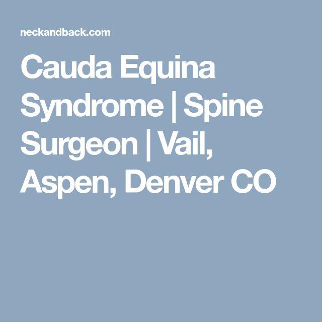 Cauda Equina Syndrome | Spine Surgeon | Vail, Aspen, Denver CO