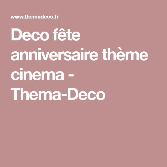 Deco fête anniversaire thème cinema - Thema-Deco
