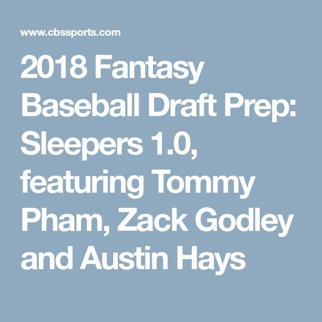 2018 Fantasy Baseball Draft Prep: Sleepers 1.0, featuring Tommy Pham, Zack Godley and Austin Hays