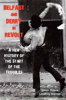 Belfast and Derry in revolt : a new history of the start of the troubles / Simon Prince, Geoffrey Warner. Recommendation by Concordia librarian Geoffrey Little in honour of St. Patrick's Day – March 2013