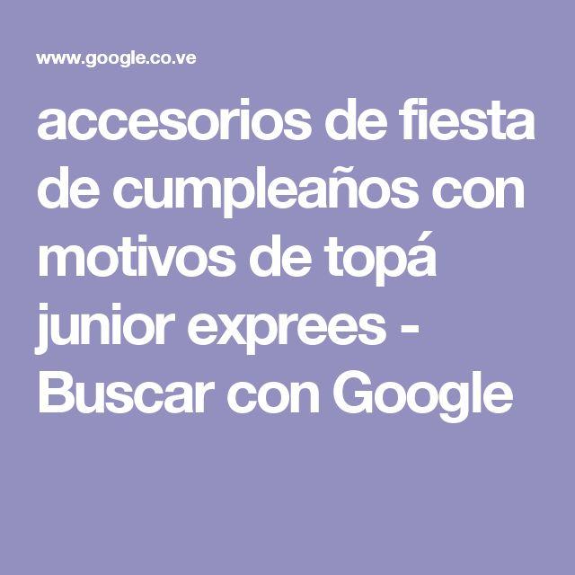accesorios de fiesta de cumpleaños con motivos de topá junior exprees - Buscar con Google