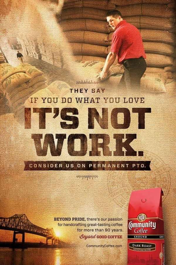 The Print Ad titled PTO was done by Tm Advertising advertising agency for product: Community Coffee (brand: Community Coffee) in United States. It was released in the Mar 2014.