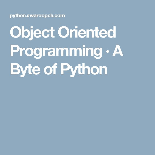 Object Oriented Programming · A Byte of Python