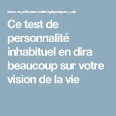 Ce test de personnalité inhabituel en dira beaucoup sur votre vision de la vie