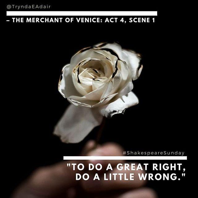 """To do a great right do a little wrong.""  #TheMerchantOfVenice: Act 4 Scene 1. #ShakespeareSunday Photo by #SammieVasquez on #Unsplash.  #WilliamShakespeare #WilliamShakespeareQuote #TheBard #TheBardQuote #PlayQuote  #ShakespeareLover - https://www.instagram.com/p/BhVEB2Zlr1V/"