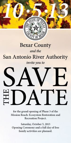 Mission Reach Grand Opening at San Antonio, TX. The ceremony will take place on October 5, 2013. It is for the opening of a Phase 3 program, an Ecosystem Restoration and Recreation Project.(Courtesy of Bexar County and San Antonio River Authority)