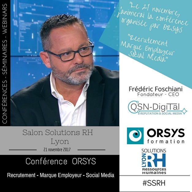 En partenariat avec ORSYS Formation, Frédéric Foschiani, CEO de QSN-DigiTal, interviendra le 21 novembre au Salon Solutions RH de Lyon. Frédéric Foschiani, CEO deQSN-DigiTal, animera une conférence sur le thème : Recrutement, Marque-Employeur et Social Media. #training #formation #SSRH #DRH #RH #Lyon  #conference#Recrutement#MarqueEmployeur  #ReseauxSociaux #QSNDigiTal #ORSYS