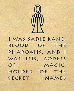 Sadie Kane Blood of Pharaohs. Was Isis, Goddess of Magic, Holder of Secret Names