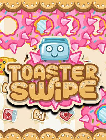 Download Game Toaster Swipe Apk for Android From Gretongan in Arcade Category