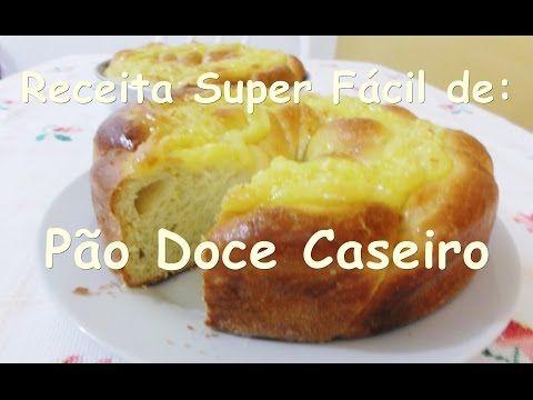 Receita Super Fácil - Pão Doce Caseiro - YouTube