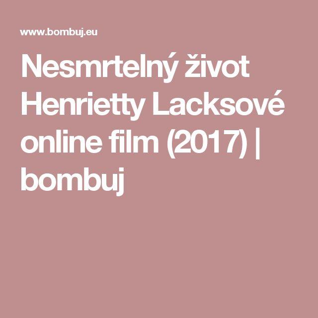 Nesmrtelný život Henrietty Lacksové online film (2017)   bombuj