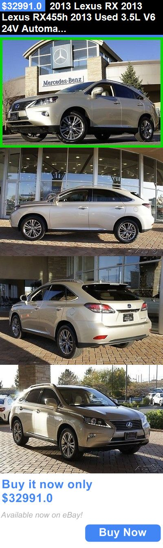 SUVs: 2013 Lexus Rx 2013 Lexus Rx455h 2013 Used 3.5L V6 24V Automatic Awd Suv Premium BUY IT NOW ONLY: $32991.0