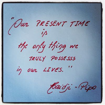 Haidji: Present Time - Book Quote - Pipo - Harables - Haid...