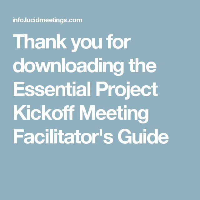 Thank you for downloading the Essential Project Kickoff Meeting Facilitator's Guide