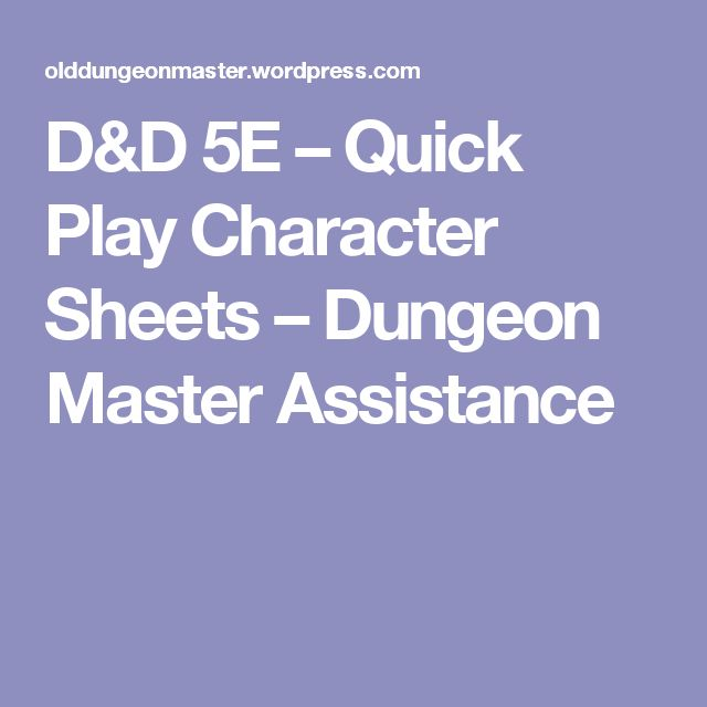 D&D 5E – Quick Play Character Sheets – Dungeon Master Assistance