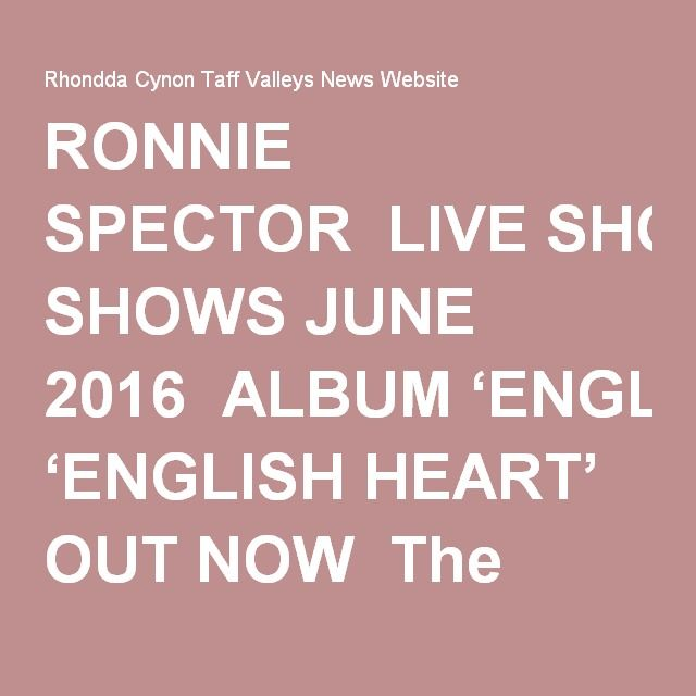 "RONNIE SPECTOR  LIVE SHOWS JUNE 2016  ALBUM 'ENGLISH HEART' OUT NOW  The legend that is Ronnie Spector continues her love affair of the UK with 6 live dates in June including a first ever appearance at the Glastonbury Festival. Ronnie arrives in support of her critically acclaimed (and Billboard Top 10) new album English Heart. Described by Classic Rock as ""warm and beautiful"", and ""a wonderful album of British invasion covers"" by the FT, English Heart is her first full length album of new…"