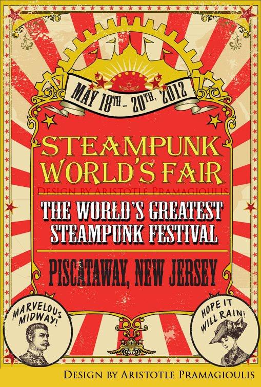 The Steampunk World's Fair 2012 Promo Poster - 3/2012  Design by Aristotle Pramagioulis