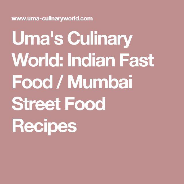 Uma's Culinary World: Indian Fast Food / Mumbai Street Food Recipes