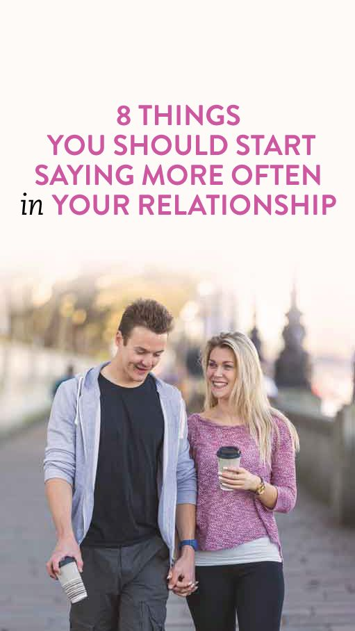 things you should start saying more often in your relationship
