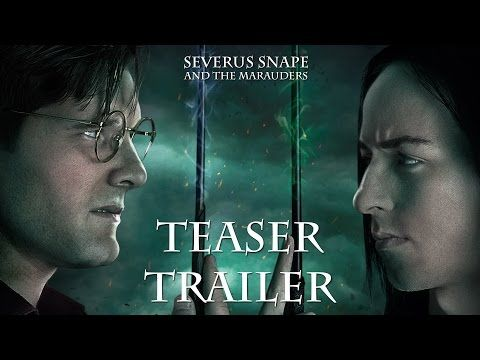 'Severus Snape and the Marauders' short film trailer released <-- saving for later